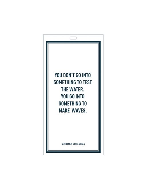 Quote 18.1 - You don't go... to make waves.