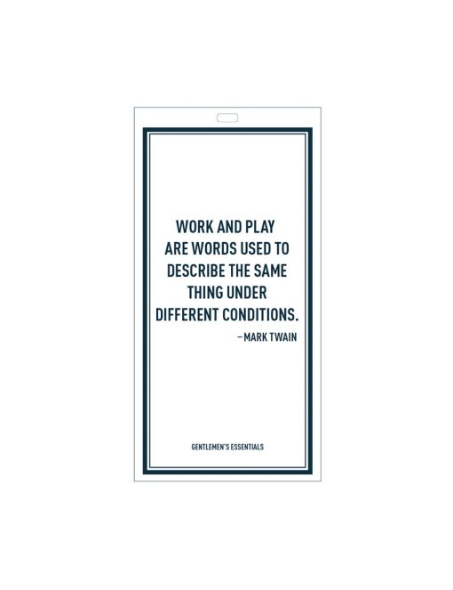 Quote 19.1 - Work and play...under different conditions.