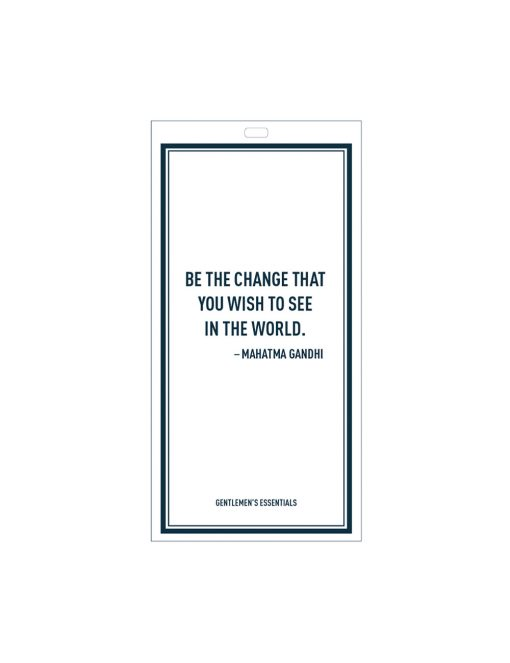 Quote 20.1 - Be the change...in the world.
