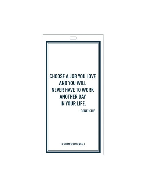 Quote 5.1 - Choose a job...in your life.